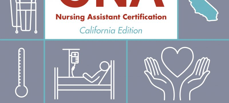 CNA Nursing Assistant Certification, California Edition Textbook